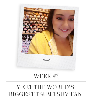 Week # 3 - Meet the World's Biggest Tsum Tsum Fan