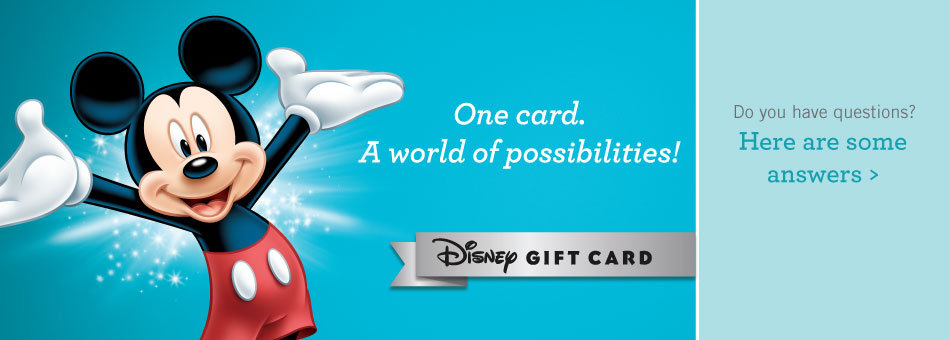 One card...a world of possibilities! - Disney Gift Card