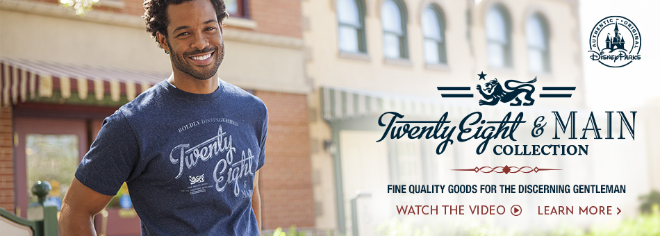 Disney Parks - Twenty Eight & Main Collection - Fine Quality Goods for the Discerning Gentleman - Watch the Trailer - Learn More