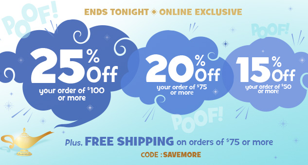 15% Off $50, 20% Off $75, 25% Off $100 CODE: SAVEMORE