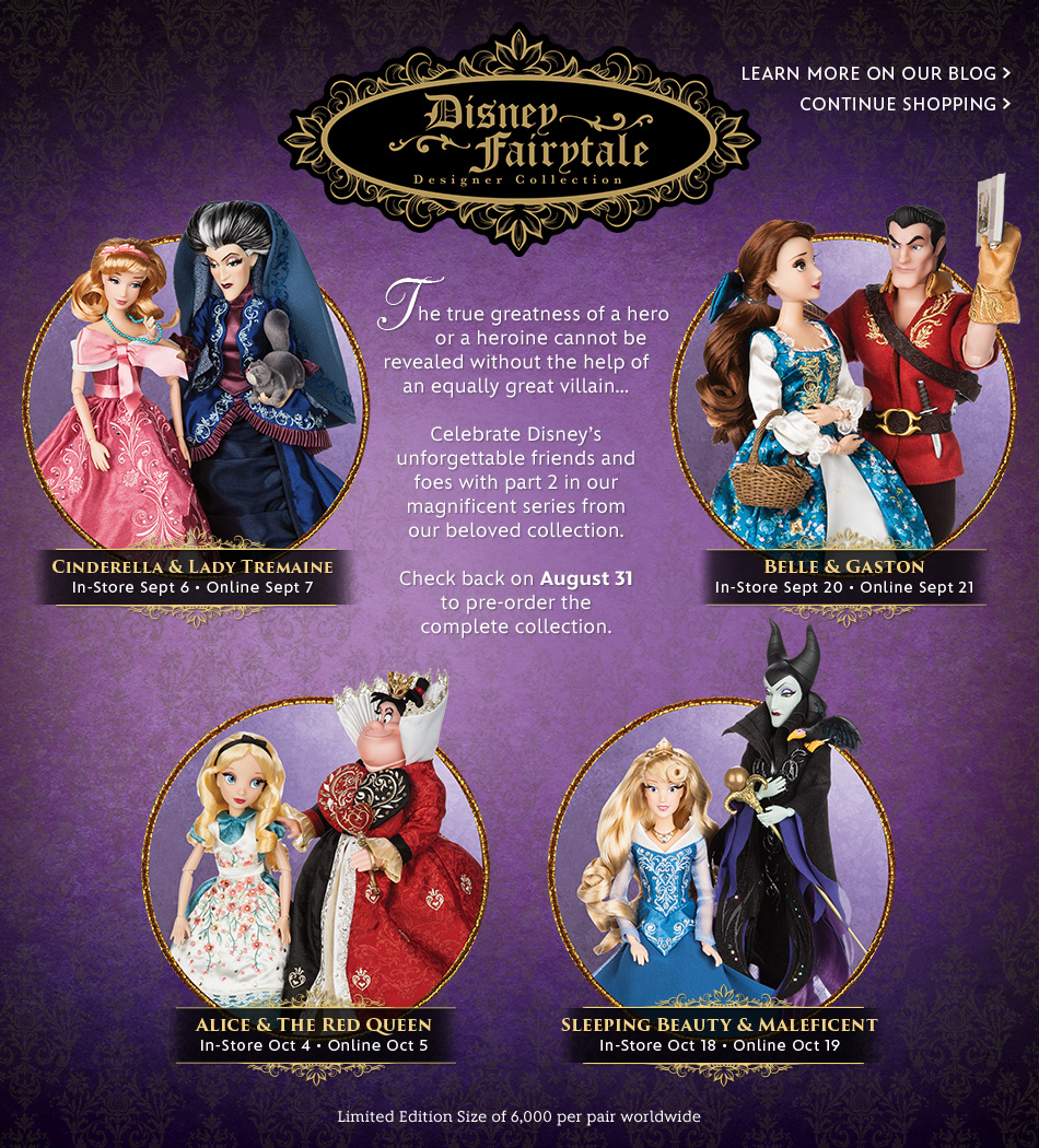 Disney Fairytale Designer Collection - The true greatness of a hero or a heroine cannot be revealed without the help of an equally great villain - Celebrate Disney's unforgettable friends and foes with part 2 in our magnificent series from our beloved collection - Check back on August 31 to pre-order the complete collection