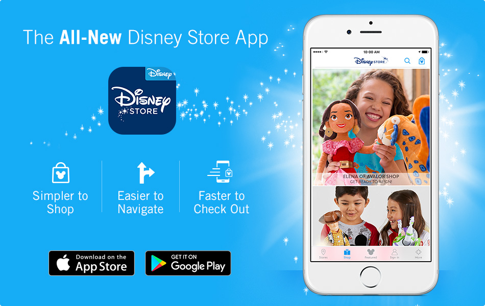 The All-New Disney Store App - Simpler to Shop - Easier to Navigate - Faster to Check Out