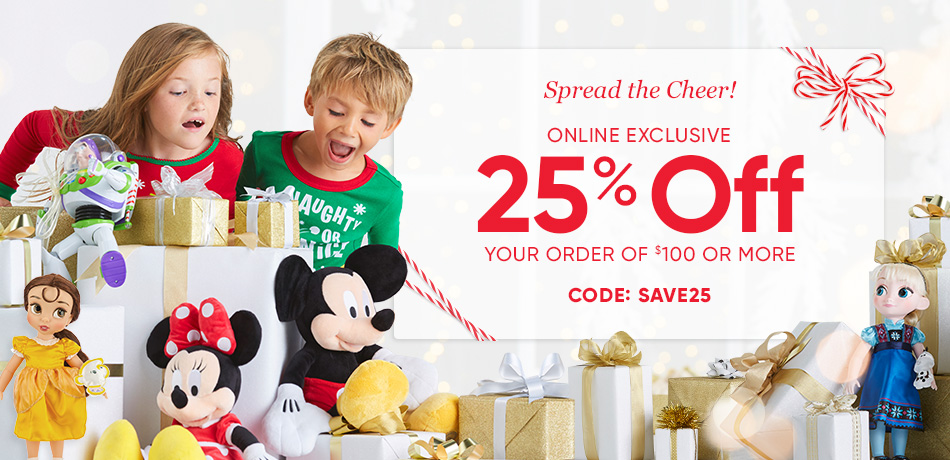 Spread the Cheer! - Online Exclusive - 25% Off Your Order of $100 or More - CODE: SAVE25
