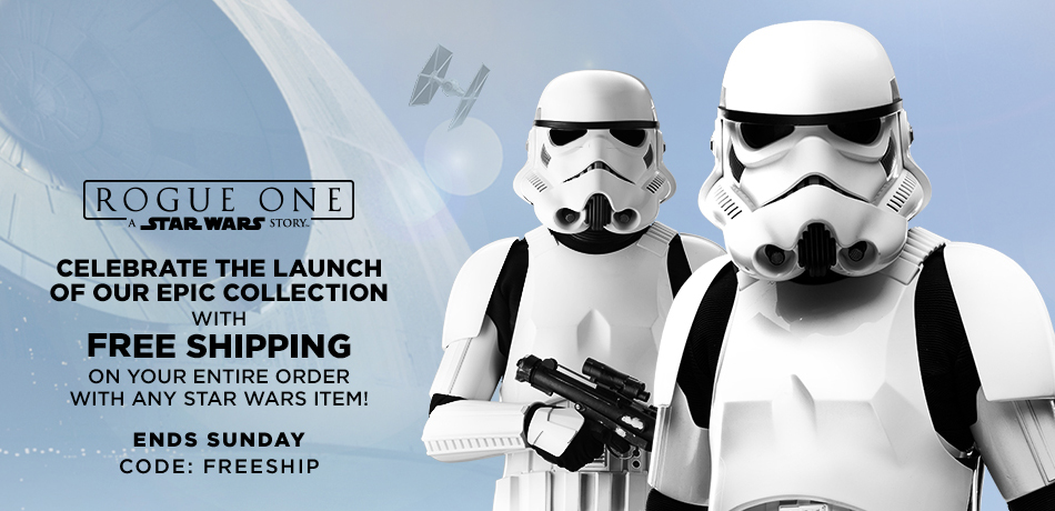 Rogue One: A Star Wars Story - Celebrate the Launch of Our Epic Collection with Free Shipping on Your Entire Order with Any Star Wars Item! - Ends Sunday - CODE: FREESHIP