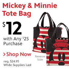 $12 Mickey & Minnie Mouse Canvas Tote Bag with Any $25 Purchase.
