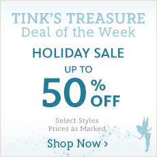Tink's Treasure - Deal of the Week - Up to 50% Off Holiday - Select Styles - Prices as Marked - Shop Now