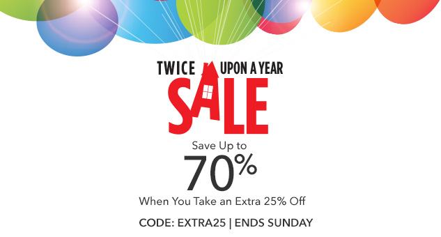 Save Up to 70% When You Take an Extra 25% Off CODE: EXTRA25