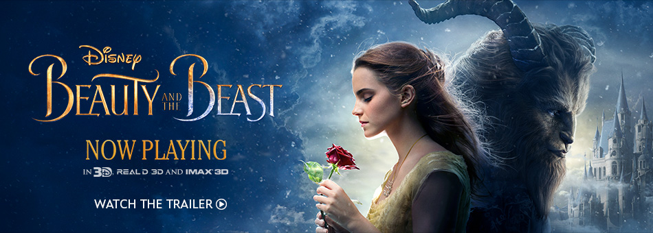 Disney Beauty and the Beast - Now Playing in 3D, Real D 3D and IMAX 3D