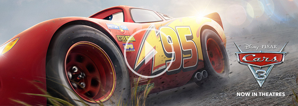 Disney Pixar Cars 3 - Now in Theatres