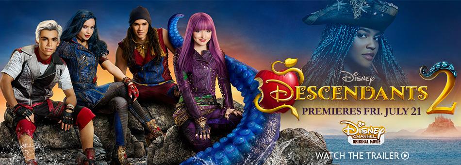 Descendants 2 - Premieres Fri. July 21 - Disney Channel Original Movie