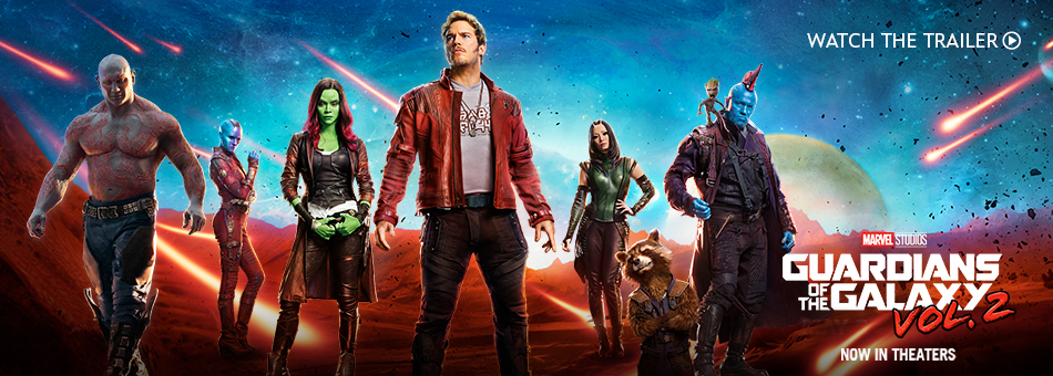 Marvel Studios - Guardians of the Galaxy Vol. 2 - Now in Theatres
