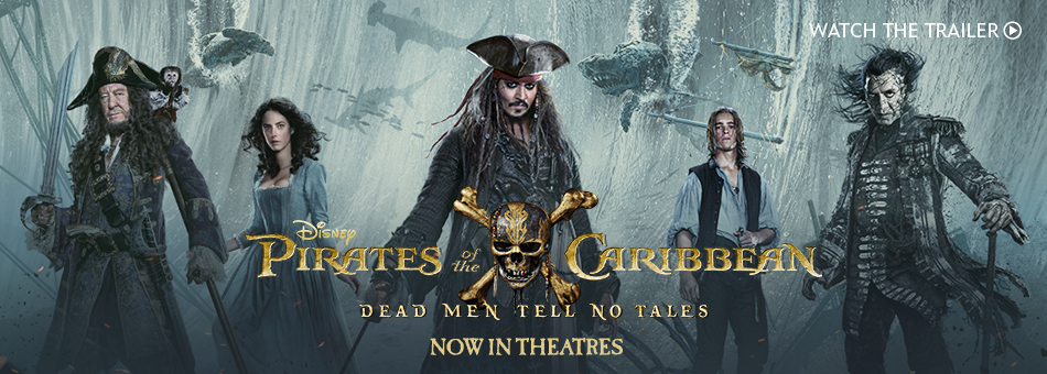Disney Pirates of the Caribbean - Dead Men Tell No Tales - Now in Theatres