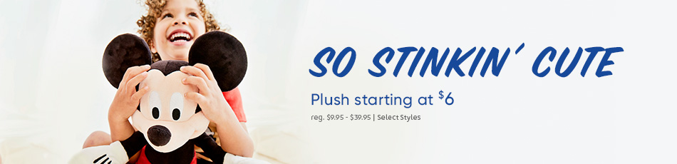 Plush Starting at $6 - Select Styles - Prices as Marked