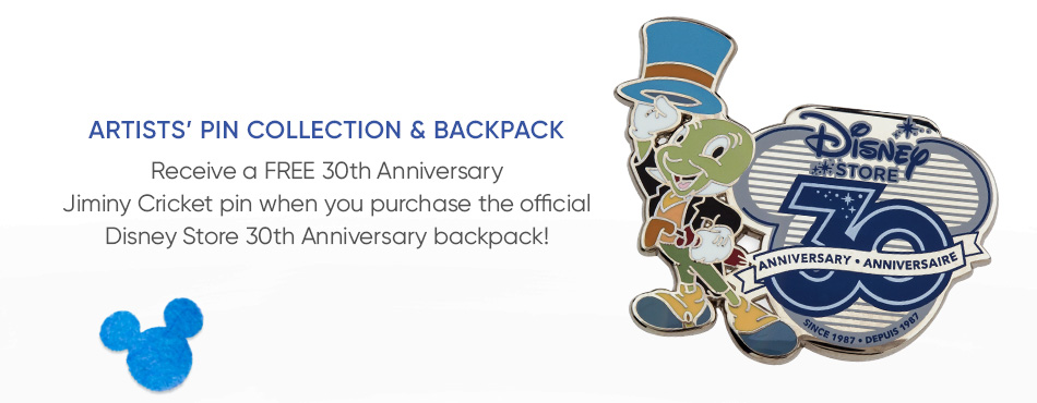Artists' Pin Collection & Backpack - Receive a FREE 30th Anniversary Jimmy Cricket pin when you purchase the official Disney Store 30th Anniversary backpack!