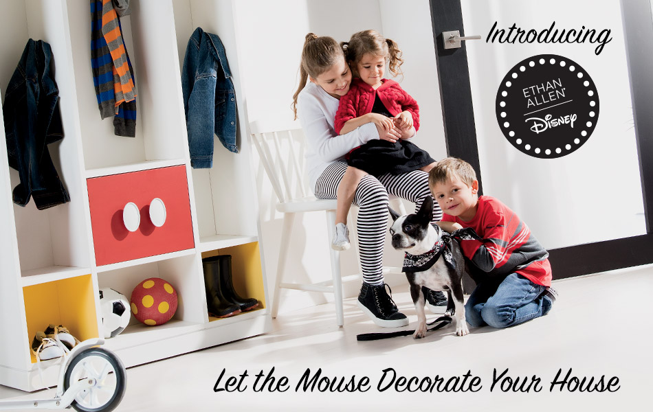 Introducing Ethan Allen | Disney - Let the Mouse Decorate Your House