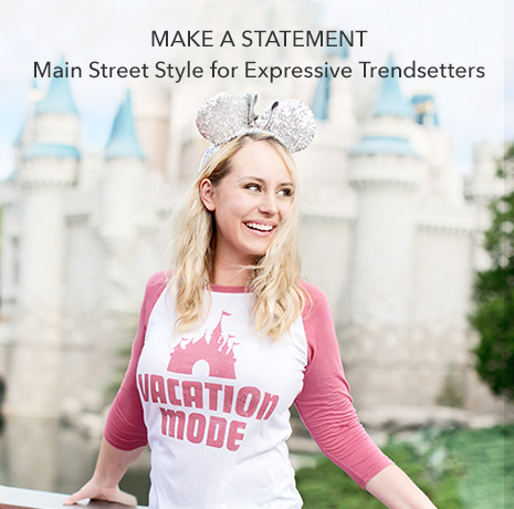 Make a Statement - Main Street Style for Expressive Trendsetters - Disney Parks