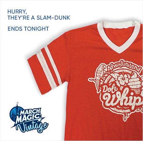 March Magic Vintage Limited Release Tees - Hurry, They're a Slam-Dunk - Ends Tonight