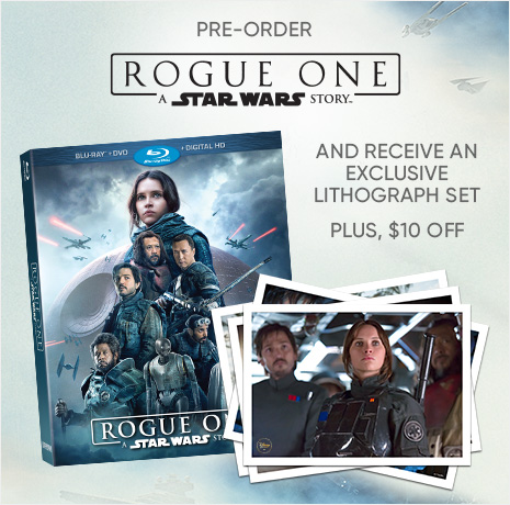Pre-Order Rogue One: A Star Wars Story - And Receive an Exclusive Lithograph Set - Plus, $10 Off