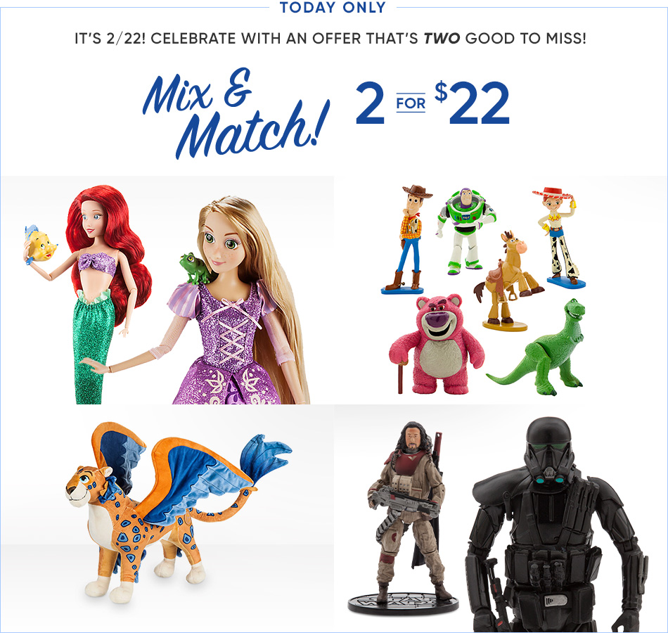 Today Only - It's 2/22! Celebrate with an offer that's TWO good to miss! - Mix & Match! - 2 for $22