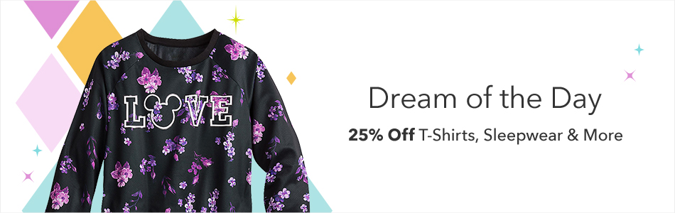 Dream of the Day - 25% Off T-Shirts, Sleepwear & More