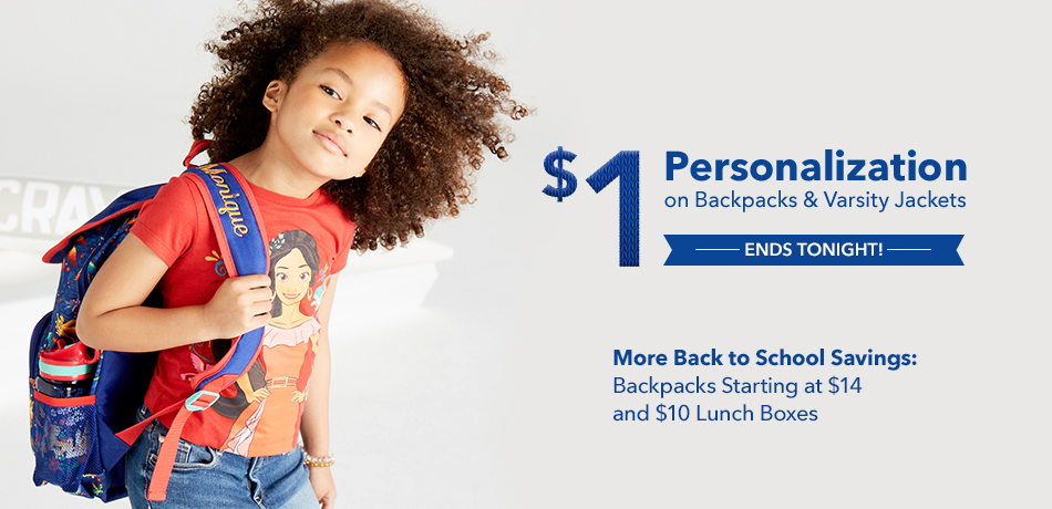 Back to School - $1 Personalization on Backpacks & Varsity Jackets - More Back to School Savings: 25% Off Backpacks & Lunch Boxes
