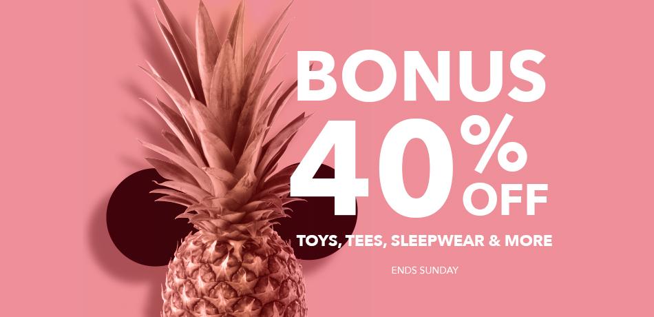 Bonus 40% Off Toys, Tees, Sleepwear & More - Ends Sunday
