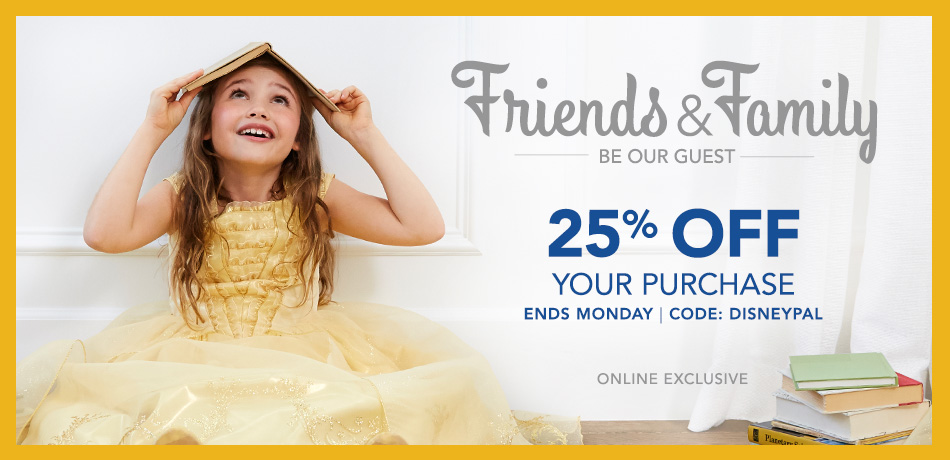 Friends & Family - Be Our Guest - 25% Off Your Purchase - Ends Monday - CODE: DISNEYPAL - Online Exclusive