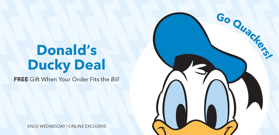 Donald's Ducky Deal FREE Gift When Your Order Fits the Bills - Ends Wednesday - Online Exclusive