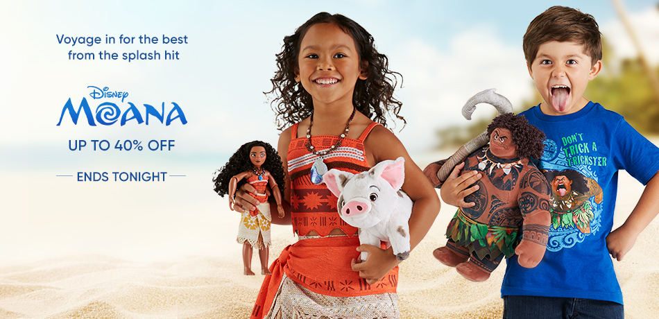 Ends Tonight - Voyage in for the best from the splash hit - Disney Moana - Up to 40% Off