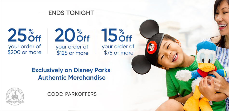 TEnds Tonight - 25% Off your order of $200 or more - 20% Off your order of $125 or more - 15% Off your order of $75 or more - Exclusively on Disney Parks Authentic Merchandise - CODE: PARKOFFERS