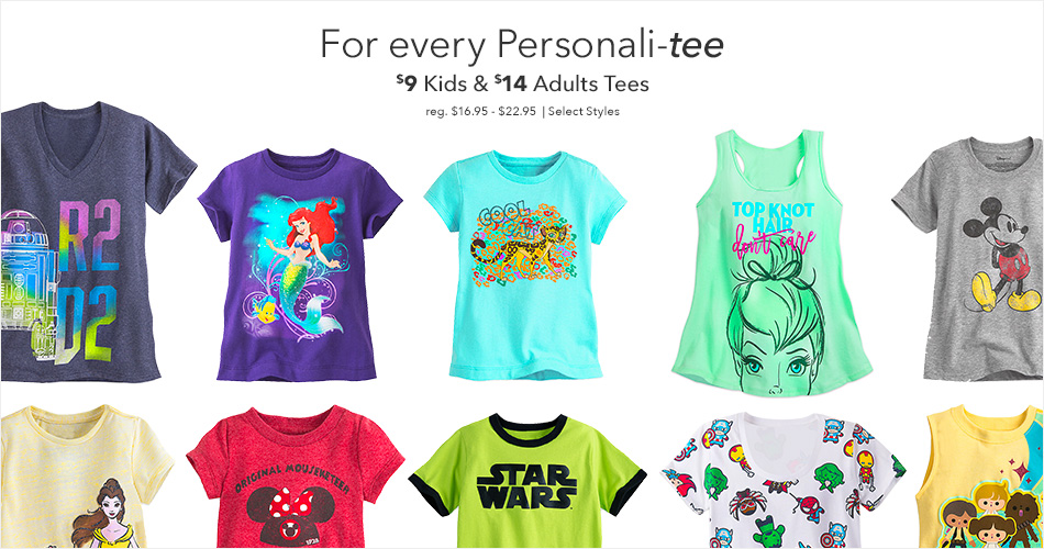 For every Personali-tee - $9 Kids & $14 Adults Tees - reg. $16.95-$22.95 - Select Styles - Prices as Marked