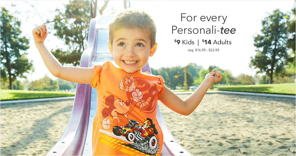 For every Personali-tee - $9 Kids & $14 Adults - reg. $16.95-$22.95 - Select Styles - Prices as Marked
