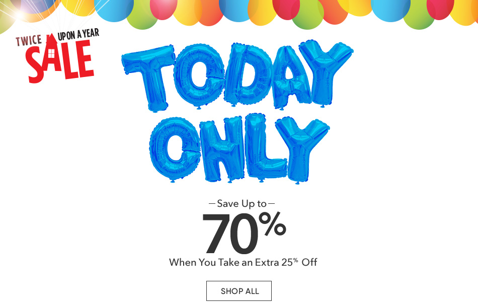 Twice Upon a Year Sale - Up to 70% Off When You Take an Extra 25% Off - Shop All