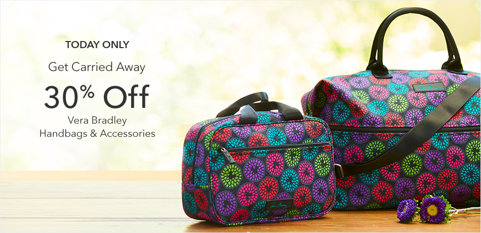 Today Only - Get Carried Away - 30% Off Vera Bradley - Handbags & Accessories