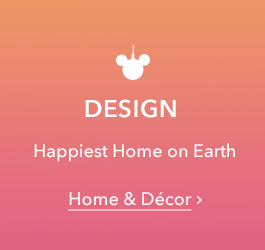 Design - Happiest Home on Earth - Home & Decor