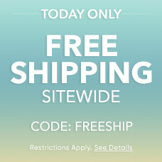 TODAY ONLY - Free Shipping Sitewide - CODE: FREESHIP - Restrictions Apply. See Details