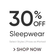 Sleepwear 30% Off