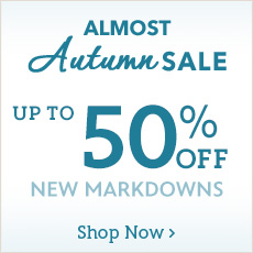 Almost Autumn Sale - Up to 50% Off - New Markdowns - Shop Now