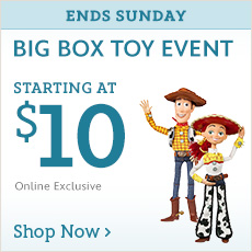 Ends Sunday - Online Exclusive - Toys Starting at $10