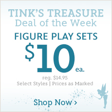 Tink's Treasure - Deal of the Week - Figure Play Sets - $10 Each - reg. $14.95 - Select Styles - Prices as Marked - Shop Now