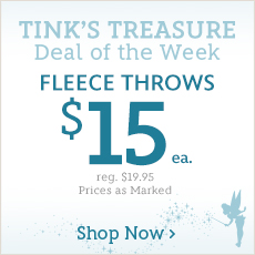 Tink's Treasure - Deal of the Week - Fleece Throws - $15 Each - reg. $19.95 - Prices as Marked - Shop Now