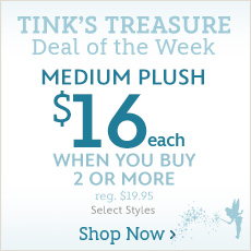 Tink's Treasure - Deal of the Week - Medium Plush - $16 Each When You Buy 2 or More - reg. $19.95 - Select Styles - Shop Now